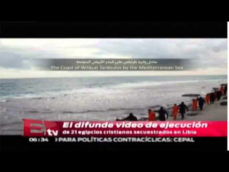Estado Islámico difunde vídeo decapitando a 21 Egipcios cristianos / Vianey Esquinca