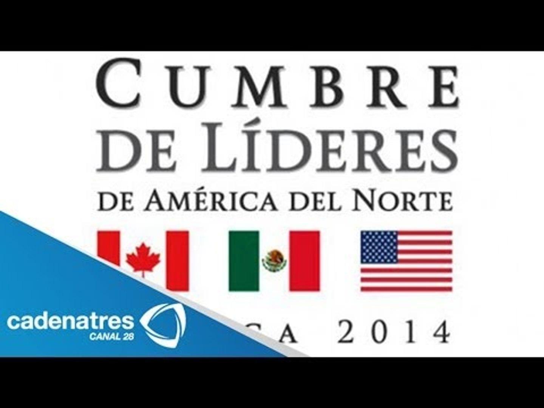 Cumbre de Líderes de America del Norte se celebra 20 años del TLC para América del Norte