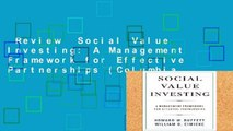Review  Social Value Investing: A Management Framework for Effective Partnerships (Columbia