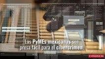 ¿PyMEs mexicanas, presa fácil para el cibercrimen?