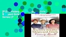 [P.D.F] Victory for the Shipyard Girls: Shipyard Girls 5 (The Shipyard Girls Series) [P.D.F]