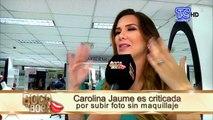 POLÉMICA: ¡Arrementen en contra de la actriz ! Carolina Jaume ha sido criticada a través de las redes sociales por subir una foto sin maquillaje . ¡MÍRALA