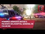 Irrumpen en hospital y matan a paciente en Culiacán