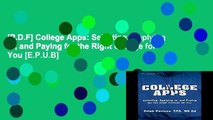 [P.D.F] College Apps: Selecting, Applying to, and Paying for the Right College for You [E.P.U.B]