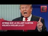 Donald Trump asegura que Hillary Clinton le mintió al FBI