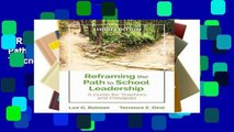 F.R.E.E [D.O.W.N.L.O.A.D] Reframing the Path to School Leadership: A Guide for Teachers and