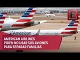 ÚLTIMA HORA: American Airlines pide a Trump que no use sus aviones para separar familias