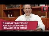 Caldo de cultivo: El padre Alejandro Solalinde, el defesnor de los migrantes