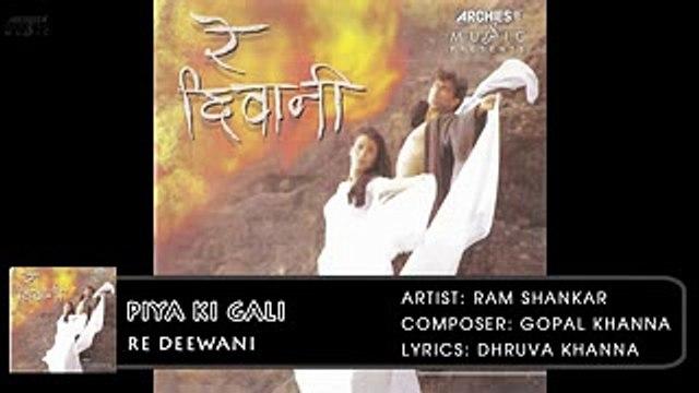 Piya Ki Gali | Re Deewani | Ram Shankar | Hindi Album Songs | Archies Music