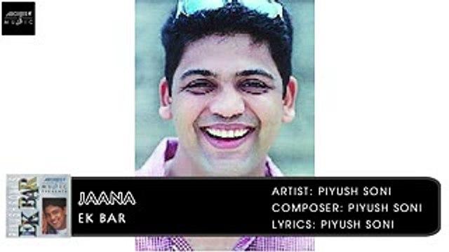 Jaana | Ek Bar | Piyush Soni | Hindi Album Songs | Archies Music