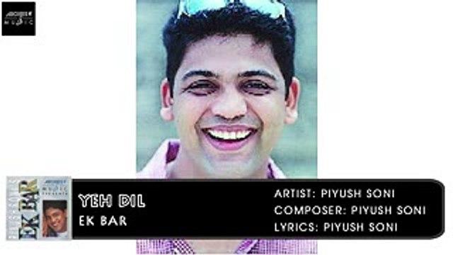 Yeh Dil | Ek Bar | Piyush Soni | Hindi Album Songs | Archies Music