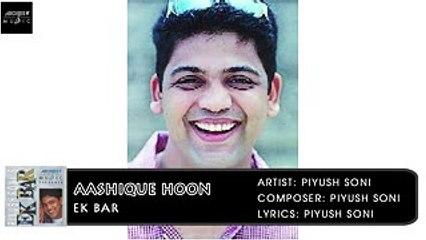 Aashique Hoon | Piyush Soni | Hindi Album Songs | Archies Music