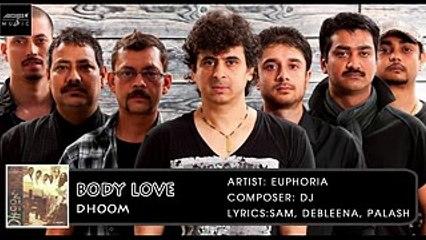 Body Love | Palash Sen | Euphoria | Dhoom