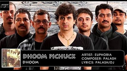 Dhoom Pichuck Dhoom | Palash Sen | Euphoria | Dhoom