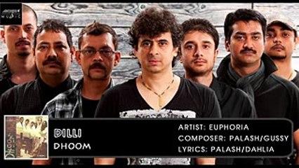 Dilli | Palash Sen | Euphoria | Dhoom