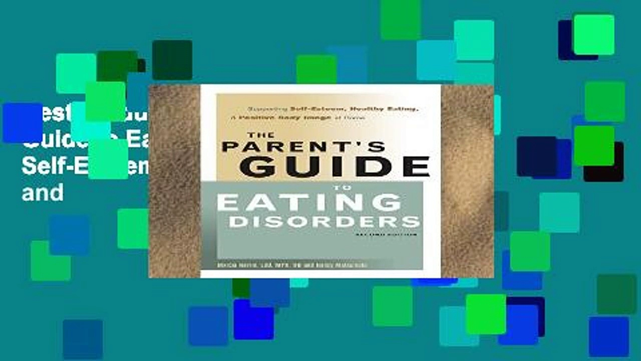 Best product  The Parent s Guide to Eating Disorders: Supporting Self-Esteem, Healthy Eating, and