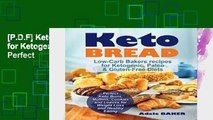 [P.D.F] Keto Bread: Low-Carb Bakers recipes for Ketogenic, Paleo,   Gluten-Free Diets. Perfect