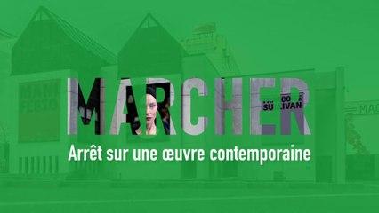 MOOC L'art moderne et contemporain en 4 temps - MARCHER - Arrêt sur une oeuvre contemporaine
