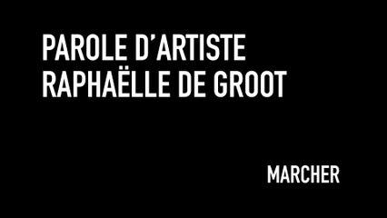 MOOC L'art moderne et contemporain en 4 temps -  MARCHER - Parole d'artiste Raphaëlle de Groot