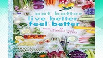 [P D F] Eat Better, Live Better, Feel Better   Alkalize Your Life    One Delicious Recipe at a