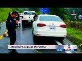 Asesinan a alcalde de Huitzilan en Puebla | Noticias con Ciro Gómez Leyva