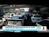 Taxistas se manifiestan contra Uber y Cabify en el AICM | Noticias con Francisco Zea