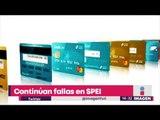 Por qué hay problemas para hacer trasnferencias bancarias | Noticias con Yuriria Sierra