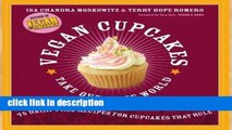 Best product  Vegan Cupcakes Take Over the World: 75 Dairy-Free Recipes for Cupcakes that Rule