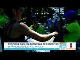¡Mexicanos que recogen basura mientras hacen ejercicio! | Noticias con Francisco Zea
