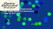 [P.D.F] Happy Retirement Guest Book: Guest Book For Retirement Parties V2 [E.P.U.B]