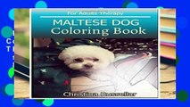[P.D.F] MALTESE DOG Coloring Book For Adults Therapy: MALTESE DOG  sketch coloring book  80