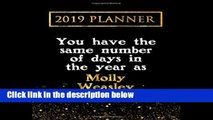 F.R.E.E [D.O.W.N.L.O.A.D] 2019 Planner: You Have The Same Number Of Days In The Year As Molly