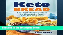 D.O.W.N.L.O.A.D [P.D.F] Keto Bread: Low-Carb Bakers recipes for Ketogenic, Paleo,   Gluten-Free