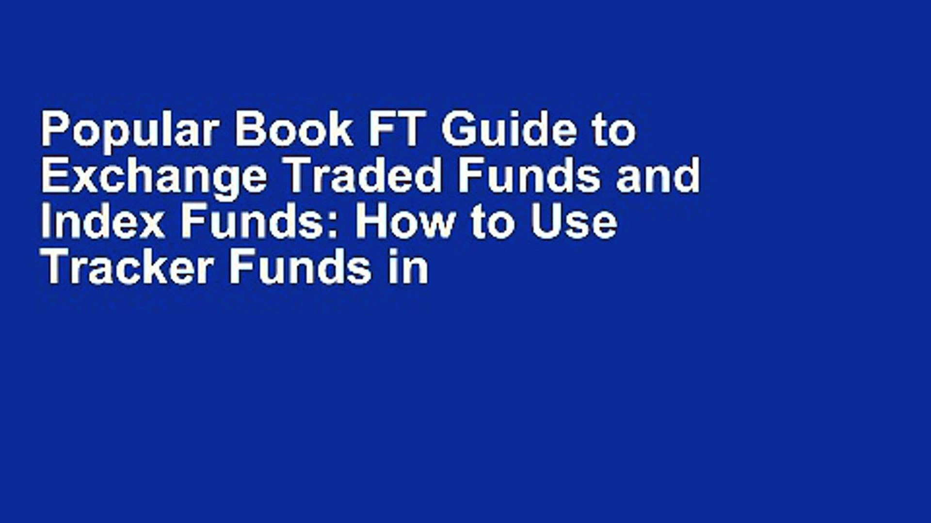 Popular Book FT Guide to Exchange Traded Funds and Index Funds: How to Use  Tracker Funds in Your