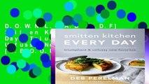 D.O.W.N.L.O.A.D [P.D.F] Smitten Kitchen Every Day: Triumphant and Unfussy New Favorites [E.B.O.O.K]