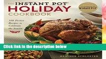 F.R.E.E [D.O.W.N.L.O.A.D] The Instant Pot(r) Holiday Cookbook: 100 Festive Recipes to Celebrate