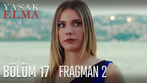 Yasak Elma 17. Bölüm 2. Fragman