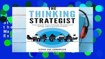 [P.D.F] The Thinking Strategist: Unleashing the Power of Strategic Management to Identify, Explore