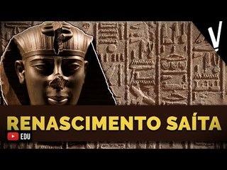 Renascimento Saíta e Queda do Egito │ Historia