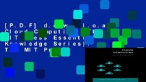 [P.D.F] d.o.w.n.l.o.a.d Cloud Computing (The MIT Press Essential Knowledge Series): The MIT Press