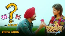 Yes Or No | Dangar Doctor Jelly | Ravinder Grewal, Geet Gambhir | A-Kay | Punjabi Songs