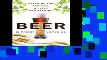 [P.D.F] Beer is Proof God Loves Us: Reaching for the Soul of Beer and Brewing (paperback)