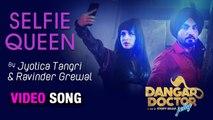 Selfie Queen | Dangar Doctor Jelly | Ravinder Grewal, Sara Gurpal, Jyotica Tangri | DJ Flow | 20 Oct