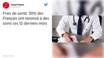 Frais de santé. 30% des Français ont renoncé à des soins ces 12 derniers mois.