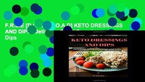 F.R.E.E [D.O.W.N.L.O.A.D] KETO DRESSINGS AND DIPS: Delicious Salad Dressings and Dips