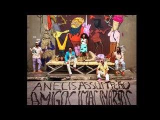 Anelis Assumpção e os Amigos Imaginários - Song to Rosa