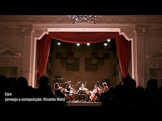 Upa | Ricardo Herz + Quarteto da Cidade de São Paulo