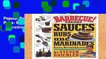Popular Barbecue Bible Sauces: Rubs: Sauces, Rubs and Marinades