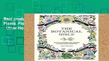 Best product  The Botanical Bible: Plants, Flowers, Art, Recipes   Other Home Uses