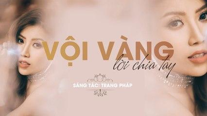 Vội Vàng Lời Chia Tay - Trang Pháp - Official Lyrics Video